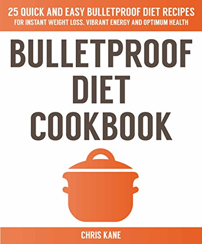 bulletproof-diet-cookbook-25-quick-and-easy-bulletproof-diet-recipes-for-weight-lossvibrant-energy-a