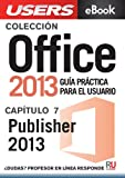 Office 2013: Publisher 2013 (Colección Office 2013 nº 7) (Spanish Edition)
