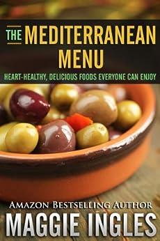 The Mediterranean Menu (English Edition) par [Ingles, Maggie]