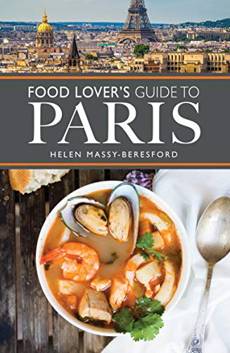 Food Lover's Guide to Paris (City Guides) - Lovers Guide Paris To Food
