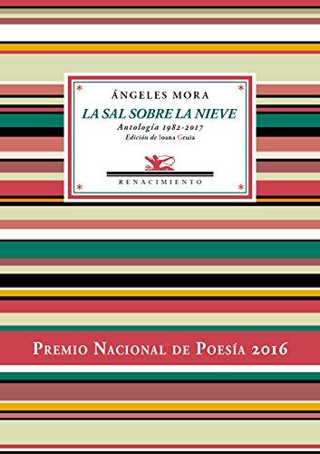 La sal sobre la nieve: Antología poética 1982-2017 (Antologías) por Ángeles Mora