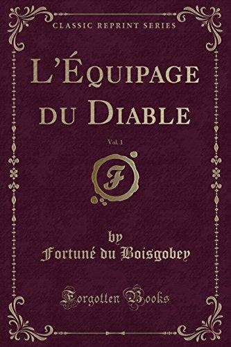 L'Équipage du Diable, Vol. 1 (Classic Reprint)