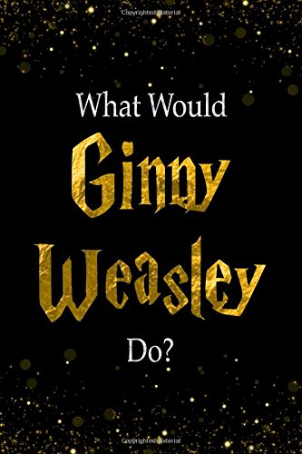What Would Ginny Weasley Do?: Ginny Weasley Designer Notebook por Perfect Papers