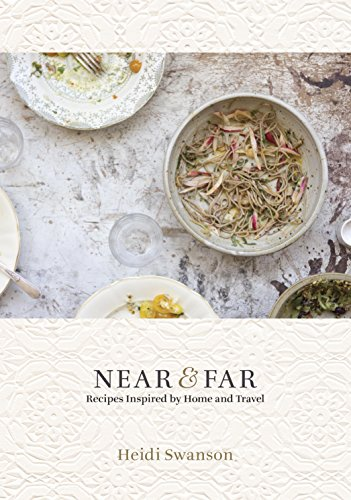 Near & Far: Recipes Inspired by Home and Travel (English Edition) por Heidi Swanson