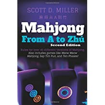 Mahjong From A To Zhú by Scott D. Miller (2015-10-16)