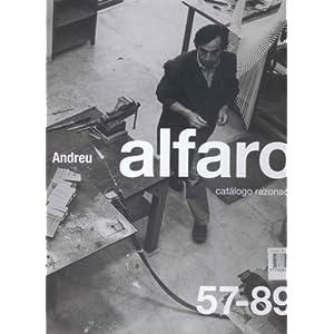 Andreu Alfaro catalogo razonado, 2vols: Catalogue Raisonne: v. 1 & 2