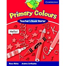 Primary Colours Teacher's Book Starter by Diana Hicks (2002-06-13)