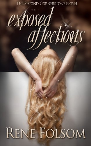 Exposed Affections (Cornerstone #2) by Rene Folsom (2013-11-12)