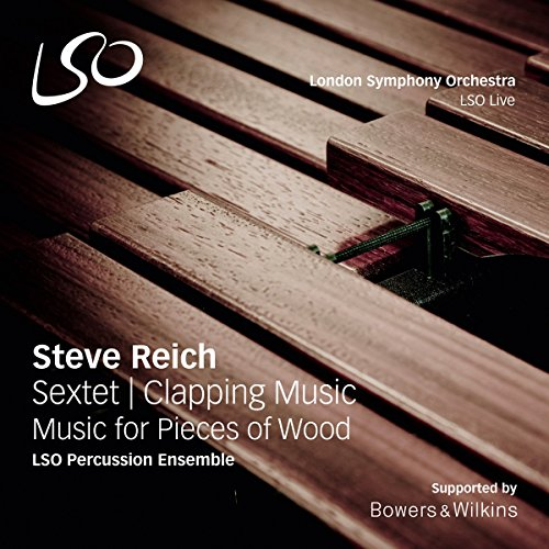 Reich: Sextet / Clapping Music / Music for Pieces of Wood