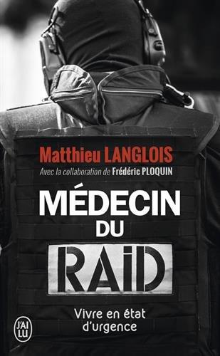 Médecin du RAID : Vivre en état d'urgence