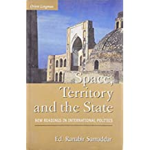 Space, Territory and the State: New Readings in  International Politics