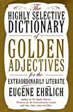 The Highly Selective Dictionary of Golden Adjectives: For - Best Reviews Guide