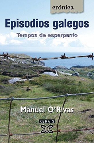 Episodios galegos: Tempos de esperpento (Edición Literaria - Crónica - Xornalismo) por Manuel Rivas