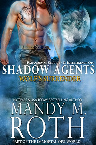 Wolf's Surrender: Paranormal Security and Intelligence Ops Shadow Agents: Part of the Immortal Ops World (Shadow Agents / PSI-Ops Book 1) (English Edition) - Big Bad Brads