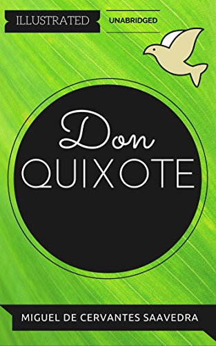 Don Quixote: By Miguel de Cervantes : Illustrated & Unabridged (Free Bonus Audiobook)