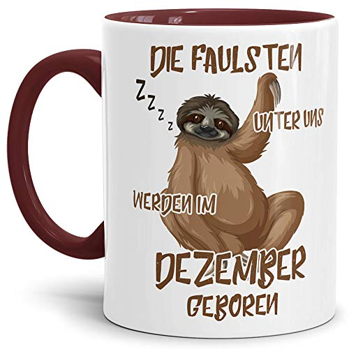 Tassendruck Geburtstags-Tasse Die Faulsten Unter Uns Werden im Dezember Geboren Innen & Henkel Weinrot – Faultier/Mug / Cup/Becher / Lustig/Witzig / Geschenk-Idee/Fun