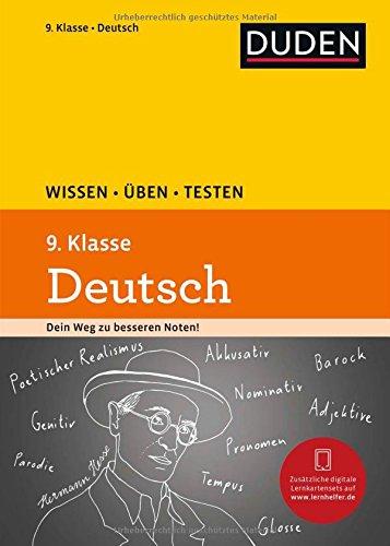 Wissen - Üben - Testen: Deutsch 9. Klasse: Ideal zur Vorbereitung auf Klassenarbeiten. Für Gymnasium und Gesamtschule
