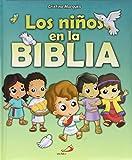 Los niños en la Biblia: Historias bíblicas para niños (La Biblia y los niños)