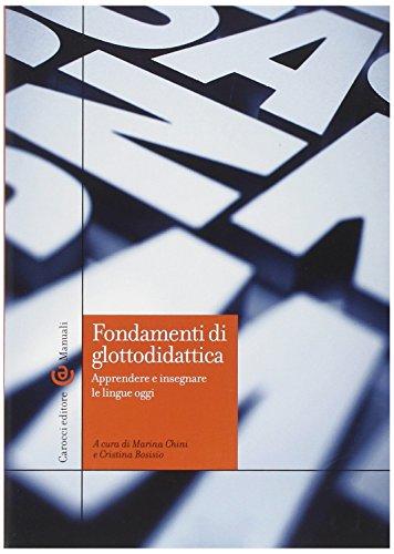 Fondamenti di glottodidattica. Apprendere e insegnare le lingue oggi