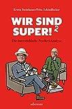 Erwin Steinhauer ´Wir sind super!²: Die österreichische Psycherl-Analyse´ bestellen bei Amazon.de