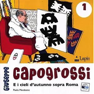 Giuseppe Capogrossi. E i cieli d'autunno sopra Rom