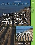 Agile Game Development with SCRUM (Addison-Wesley Signature) (Addison Wesley Signature Series)