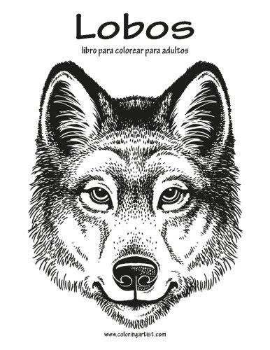 Lobos libro para colorear para adultos 1: Volume 1 por Nick Snels