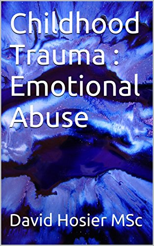 Childhood Trauma : Emotional Abuse (English Edition)