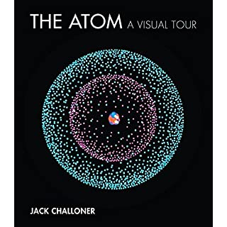 The Atom: A Visual Tour (Mit Press)