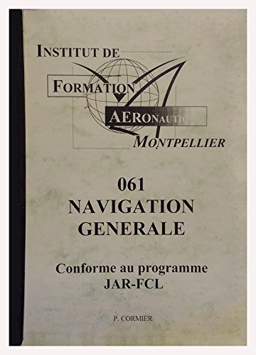INSTITUT DE FORMATION AÉRONAUTIQUE MONTPELLIER 061 NAVIGATION GÉNÉRALE CONFORME AU PROGRAMME JAR-FCL
