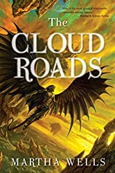 The Cloud Roads (The Books of the Raksura Book 1)