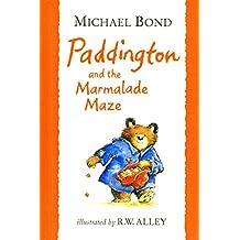 Paddington and the Marmalade Maze (Paddington Little Library) by Michael Bond (1999-08-02)