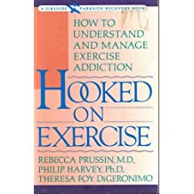 Hooked on Exercise: How to Understand and Manage Exercise Addiction