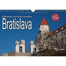 Donaumetropole Bratislava (Wandkalender 2018 DIN A4 quer): Impressionen der imposanten Donaumetropole mit herausragenden Beispielen neuzeitlicher ... 14 Seiten ) (CALVENDO Orte)