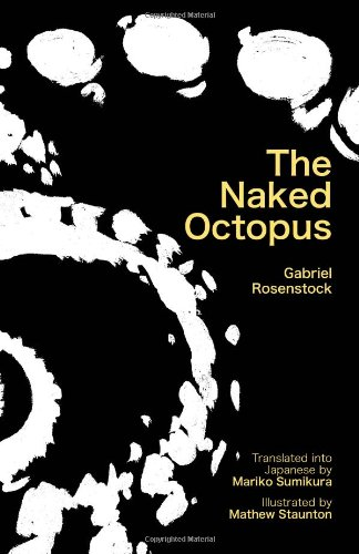 The Naked Octopus: Erotic Haiku in English with Japanese Translations