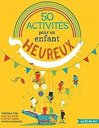 50 activités pour un enfant heureux par Vanessa King