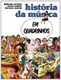 História Da Musica Em Quadrinhos (Em Portuguese do Brasil)