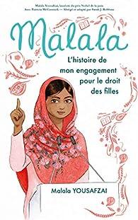 Malala : L'histoire de mon engagement pour le droit des filles par Malala Yousafzai