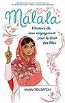 Malala : L'histoire de mon engagement pour le droit des filles par Yousafzai
