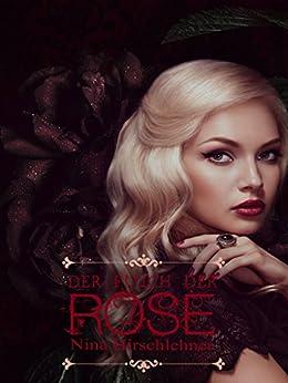 Der Fluch der Rose von [Hirschlehner, Nina]