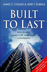 Built To Last - 2nd Edition: Successful Habits of Visionary Companies (Century business)