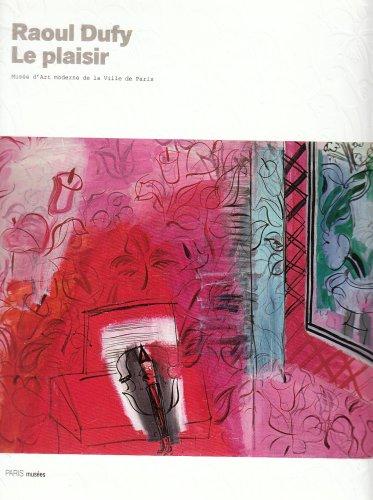 Raoul Dufy : Le plaisir