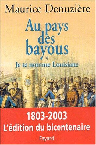 Je Te Nomme Louisiane Tome 1 Au Pays Des Bayous [Pdf/ePub] eBook
