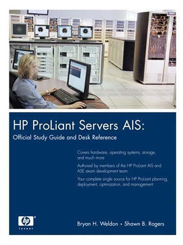 HP ProLiant Servers AIS: Official Study Guide and Desk Reference (Hp Professional Books) por Bryan H. Weldon