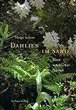 Dahlien im Sand: Mein märkischer Garten - Helga Schütz