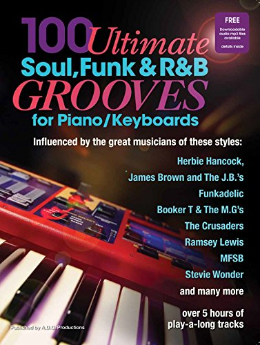 100 Ultimate Soul, Funk and R&B Grooves for Piano/Keyboards (English Edition)