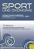 Internationale Sportevents: Wettbewerb, Inszenierung, Manipulation (Sport, Ökonomie & Medien) - Martin-Peter Büch, Wolfgang Maennig, Hans-Jürgen Schulke