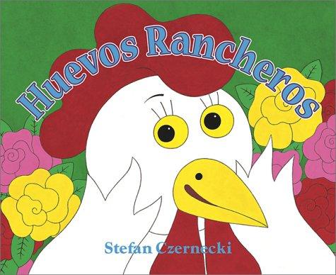 Huevos Rancheros: A Mexican Tale por Stefan Czernecki