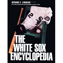 White Sox Encyclopedia by Richard Lindberg (1997-06-23)