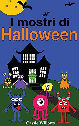 I mostri di Halloween: Italian language edition (Amici del mostro Vol. 1) (Italian Edition)